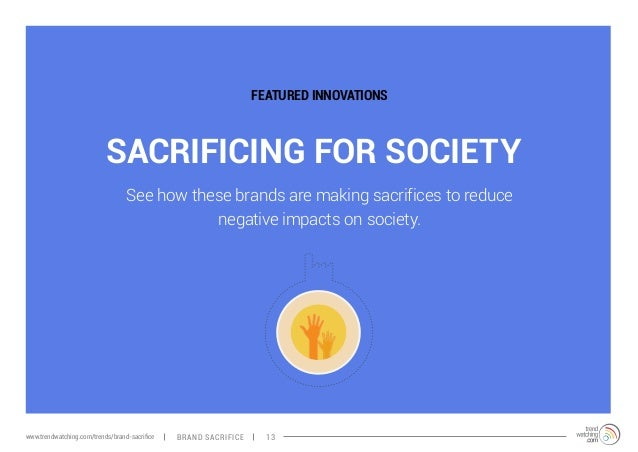 FEATURED INNOVATIONS  SACRIFICING FOR SOCIETY  See how these brands are making sacrifices to reduce  negative impacts on s...