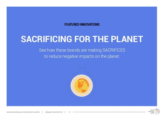 FEATURED INNOVATIONS  SACRIFICING FOR THE PLANET  See how these brands are making SACRIFICES  to reduce negative impacts o...