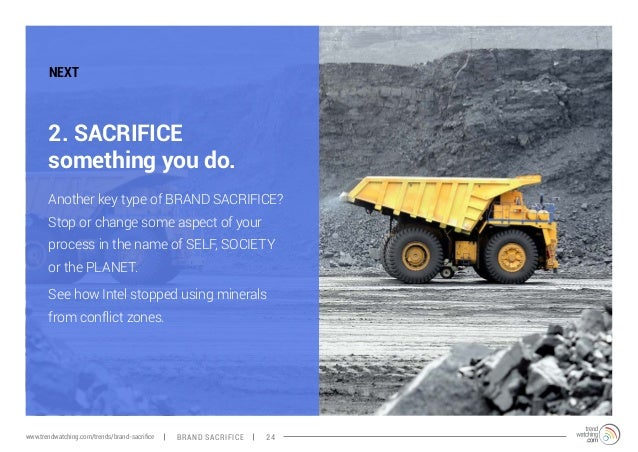 NEXT  2. SACRIFICE  something you do.  Another key type of BRAND SACRIFICE?  Stop or change some aspect of your  process i...