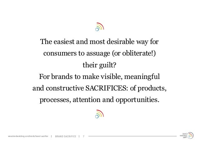 The easiest and most desirable way for  consumers to assuage (or obliterate!)  their guilt?  For brands to make visible, m...