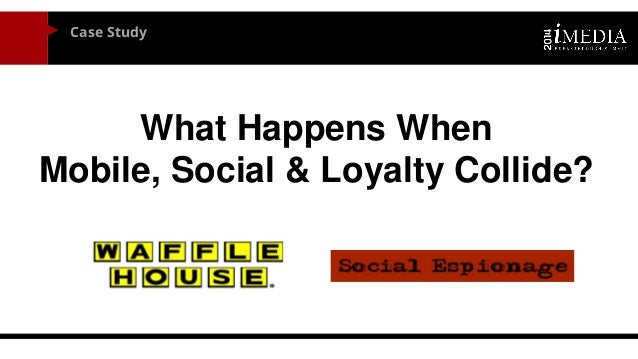 Case Study  What Happens When  Mobile, Social & Loyalty Collide?