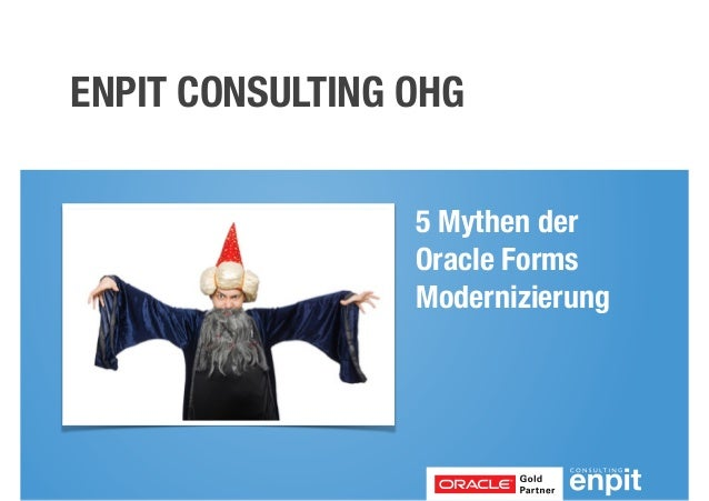 ENPIT CONSULTING OHG  5 Mythen der  Oracle Forms  Modernizierung