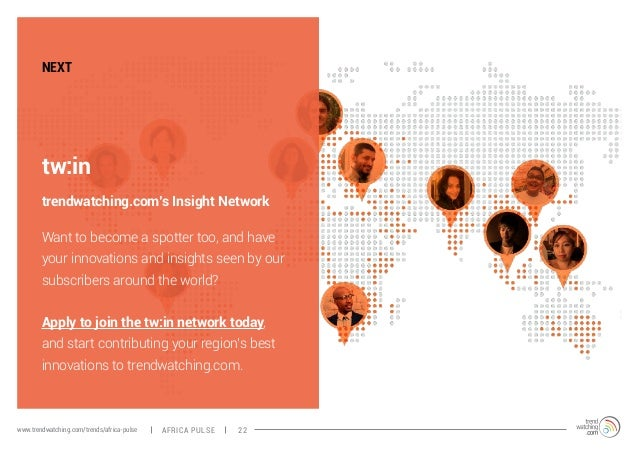 NEXT  tw:in  trendwatching.com's Insight Network  Want to become a spotter too, and have  your innovations and insights se...