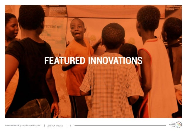 FEATURED INNOVATIONS  www.trendwatching.com/trends/africa-pulse africa pulse 4