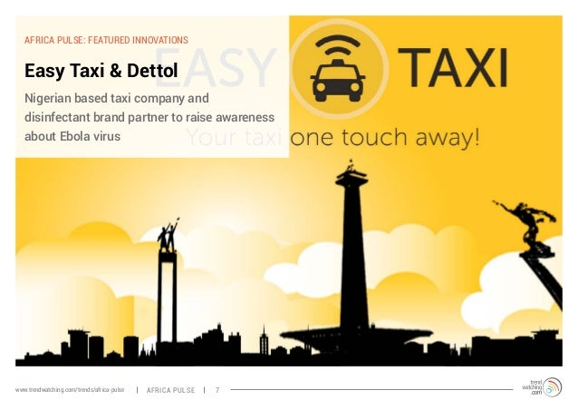 AFRICA PULSE: FEATURED INNOVATIONS  Easy Taxi & Dettol  Nigerian based taxi company and  disinfectant brand partner to rai...
