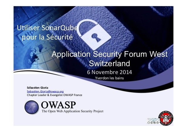 U6liser  SonarQube  pour  la  Sécurité  Application Security Forum West  Switzerland  6  Novembre  2014  Yverdon  les  bai...