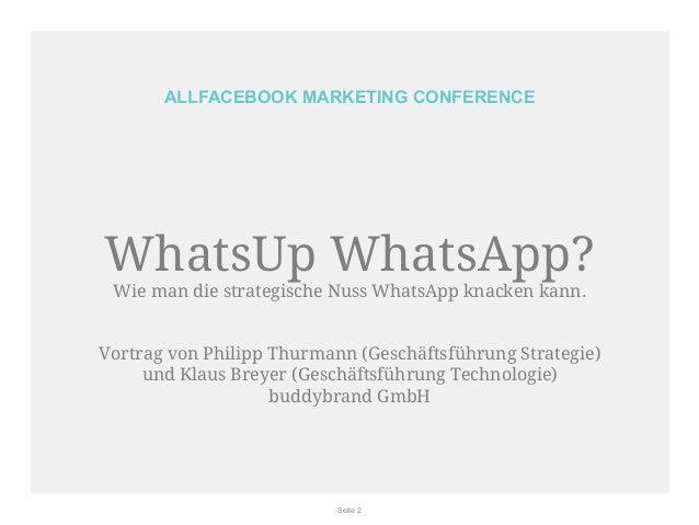What's Up, WhatsApp? Wie man die strategische Nuss WhatsApp knacken kann. #AFBMC Slide 2