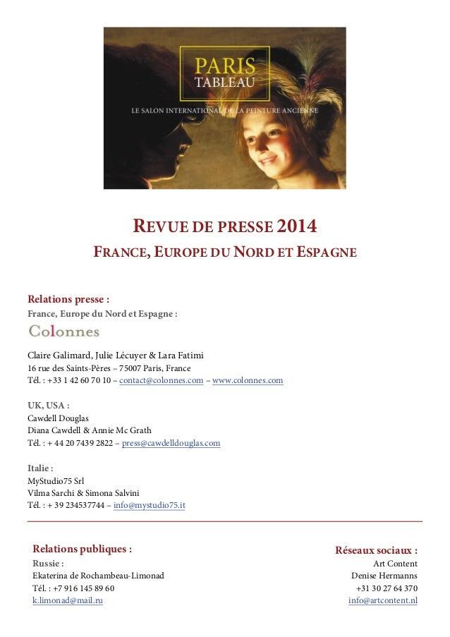 REVUE DE PRESSE 2014 FRANCE, EUROPE DU NORD ET ESPAGNE Relations presse : France, Europe du Nord et Espagne : Claire Galim...