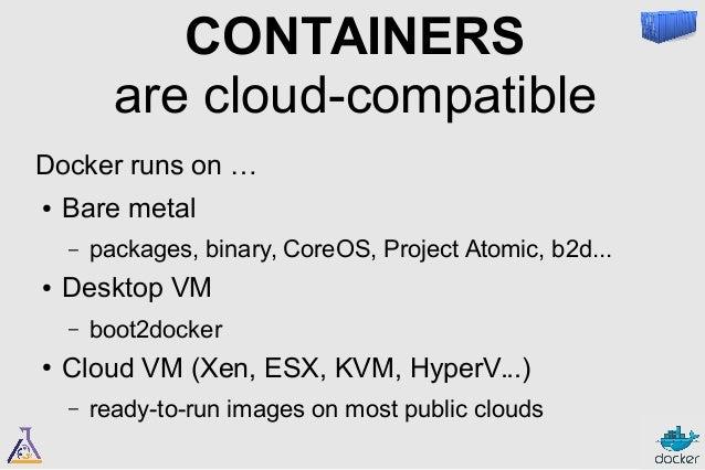 Docker Engine recap  ● Approximation:  it's an hypervisor to run containers  ● Approximation:  containers are like VMs, bu...