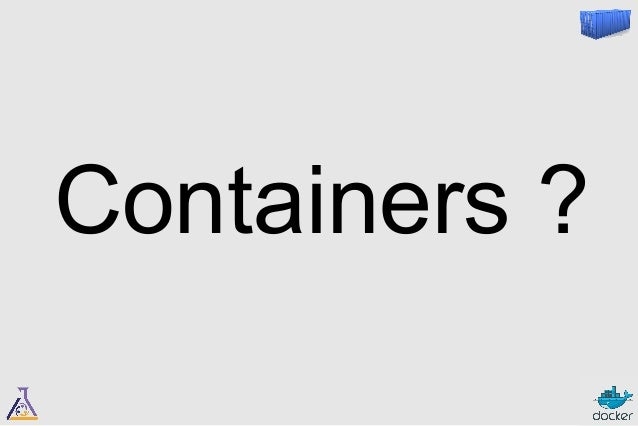 Containers ?
