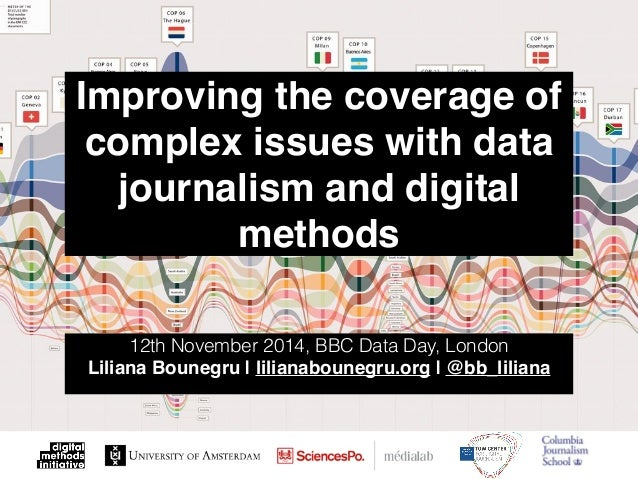 Improving the coverage of complex issues with data journalism and digital methods 12th November 2014, BBC Data Day, London...