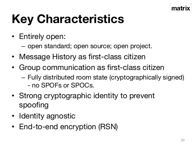 Key Characteristics  • Entirely open:  – open standard; open source; open project.  • Message History as first-class citiz...