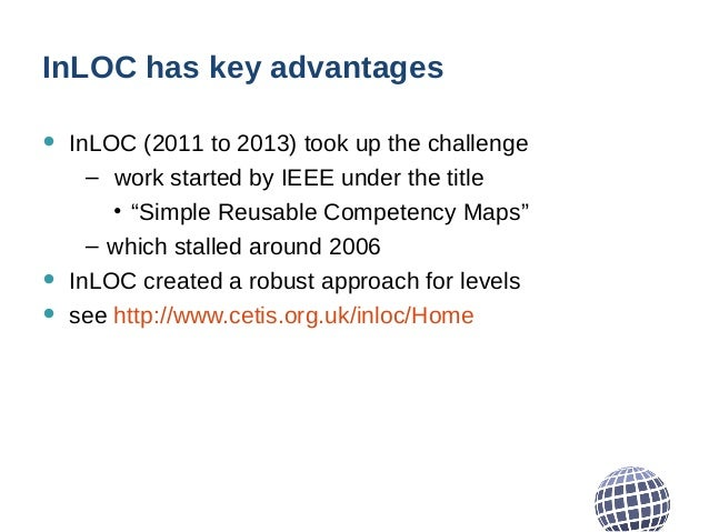 """InLOC has key advantages • InLOC (2011 to 2013) took up the challenge – work started by IEEE under the title • """"Simple Reu..."""