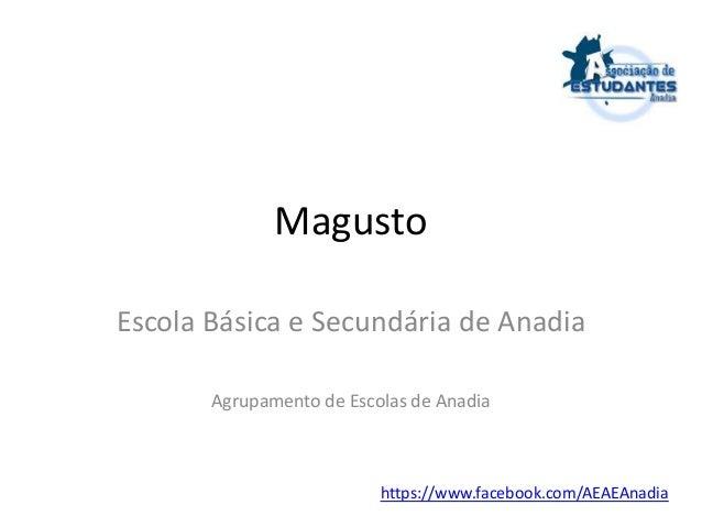 Magusto  Escola Básica e Secundária de Anadia  Agrupamento de Escolas de Anadia  https://www.facebook.com/AEAEAnadia