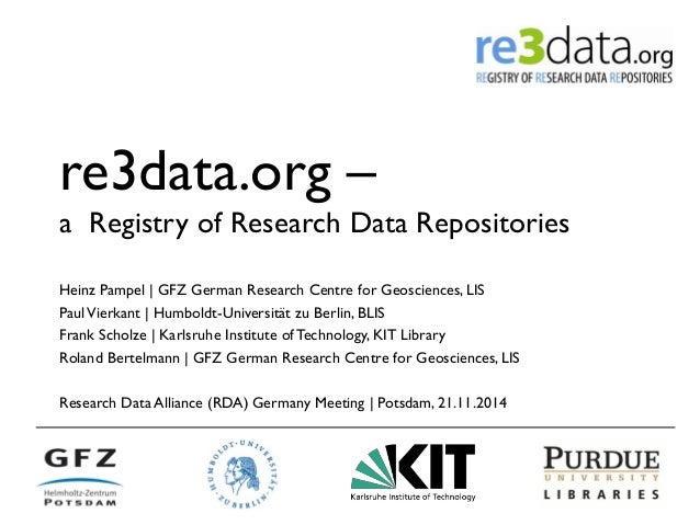 re3data.org –  a Registry of Research Data Repositories  Heinz Pampel | GFZ German Research Centre for Geosciences, LIS  P...