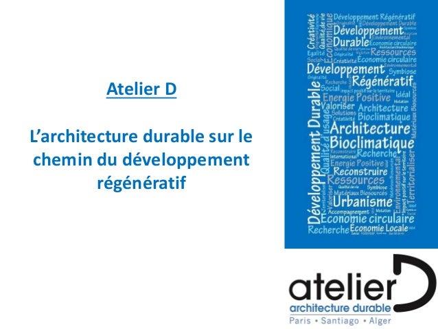 Atelier D L'architecture durable sur le chemin du développement régénératif