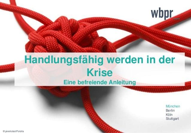 Handlungsfähig werden in der  München  Berlin  Köln  Stuttgart  Krise  Eine befreiende Anleitung  © pixelrobot/Fotolia
