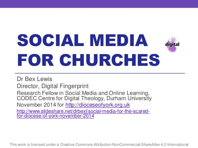 SOCIAL MEDIA FOR CHURCHES This work is licensed under a Creative Commons Attribution-NonCommercial-ShareAlike 4.0 Internat...