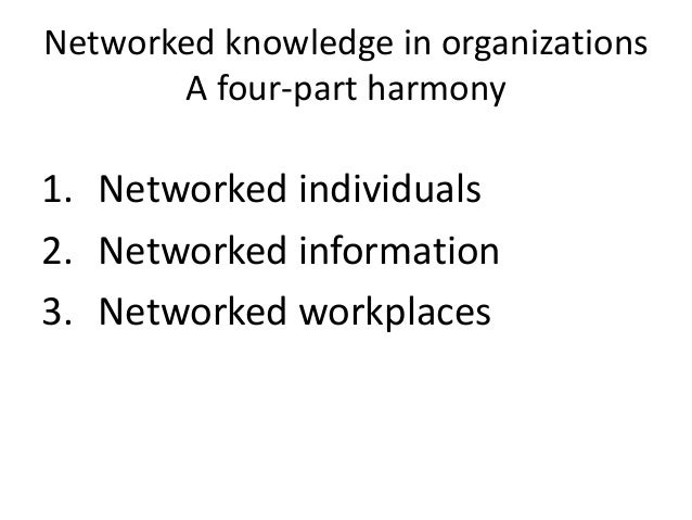 """Traditional """"fishbowl"""" --- Networked """"switchboard""""  •All work in same room  •Densely-knit, direct connections  •Most inter..."""
