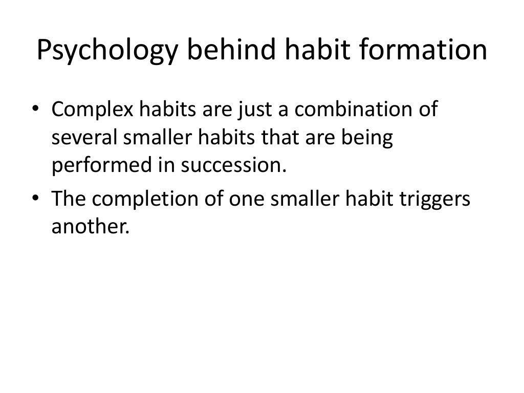formation of psychology Psychology of habit habit formation 116 associative and reward mechanisms in habit psychology complied, and the habit.