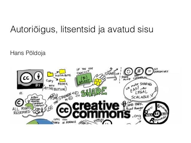 Autoriõigus, litsentsid ja avatud sisu  Hans Põldoja
