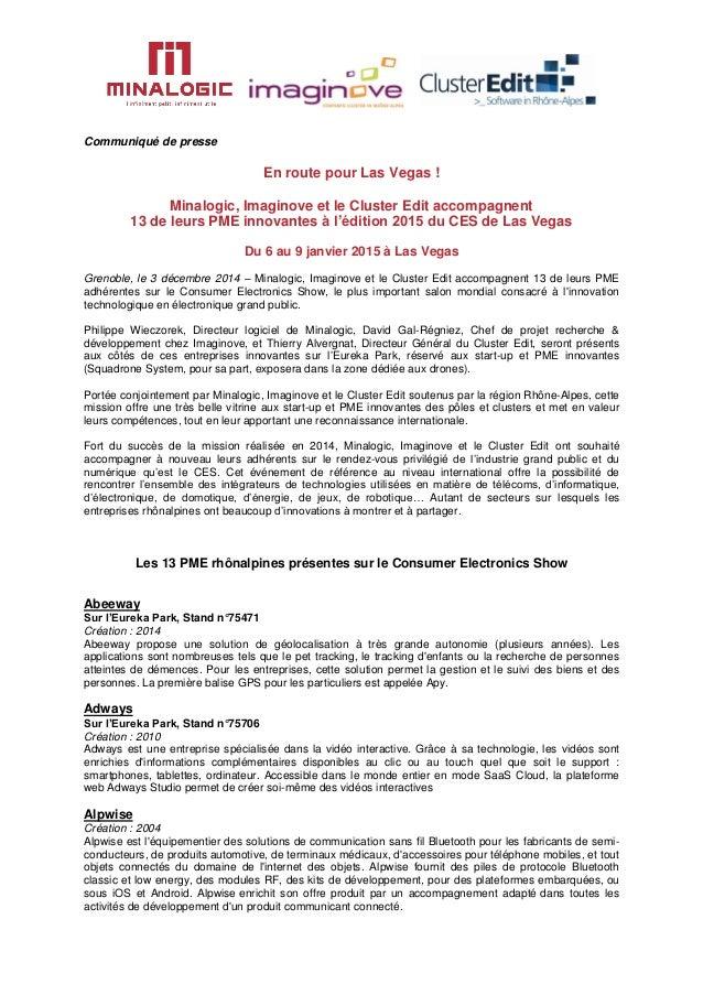 Communiqué de presse En route pour Las Vegas ! Minalogic, Imaginove et le Cluster Edit accompagnent 13 de leurs PME innova...