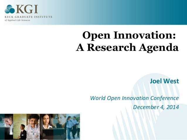 Open Innovation:  A Research Agenda  Joel West  World Open Innovation Conference  December 4, 2014