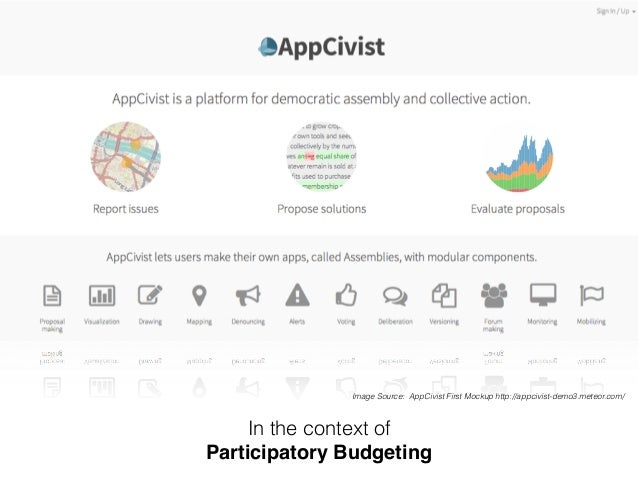Image Source: AppCivist First Mockup http://appcivist-demo3.meteor.com/  In the context of  Participatory Budgeting