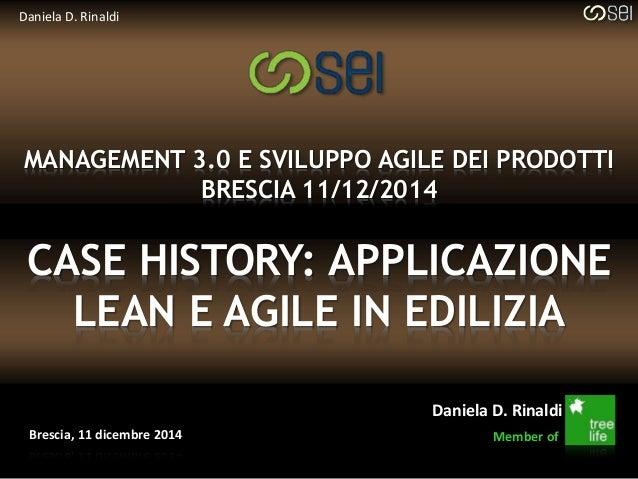 Daniela D. Rinaldi  MANAGEMENT 3.0 E SVILUPPO AGILE DEI PRODOTTI  Member of  BRESCIA 11/12/2014  CASE HISTORY: APPLICAZION...