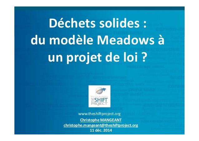 www.theshiftproject.org Christophe MANGEANT christophe.mangeant@theshiftproject.org 11 déc. 2014 Déchets solides : du modè...