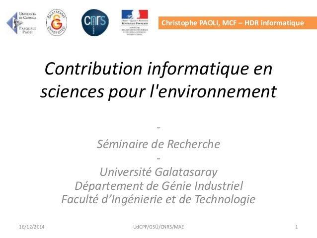 Christophe PAOLI, MCF – HDR informatique Contribution informatique en sciences pour l'environnement - Séminaire de Recherc...