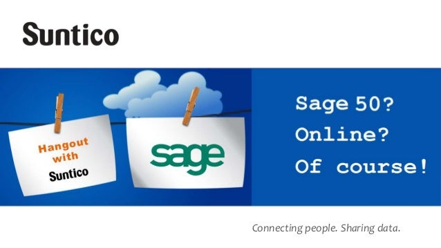 Connecting people. Sharing data. Connect to your business with this new Sage 50 cloud extension 17th September, 2014