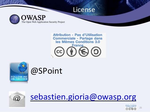 License 25 @SPoint sebastien.gioria@owasp.org