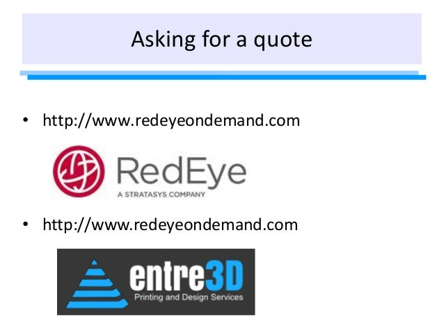 Asking for a quote • http://www.redeyeondemand.com • http://www.redeyeondemand.com