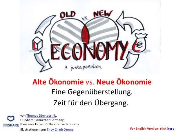 Alte Ökonomie vs. Neue Ökonomie Eine Gegenüberstellung. Zeit für den Übergang. von Thomas Dönnebrink, OuiShare Connector G...