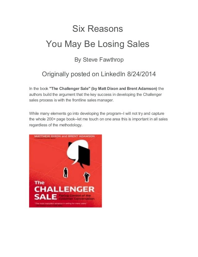 """Six Reasons You May Be Losing Sales By Steve Fawthrop Originally posted on LinkedIn 8/24/2014 In the book """"The Challenger ..."""