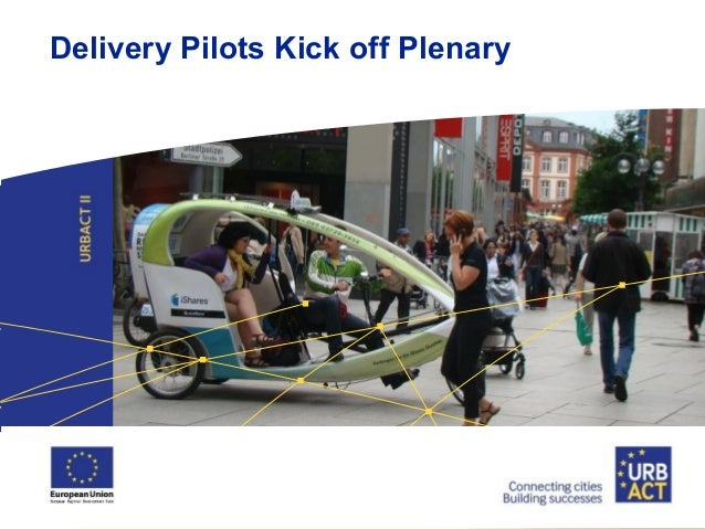 Delivery Pilots Kick off Plenary