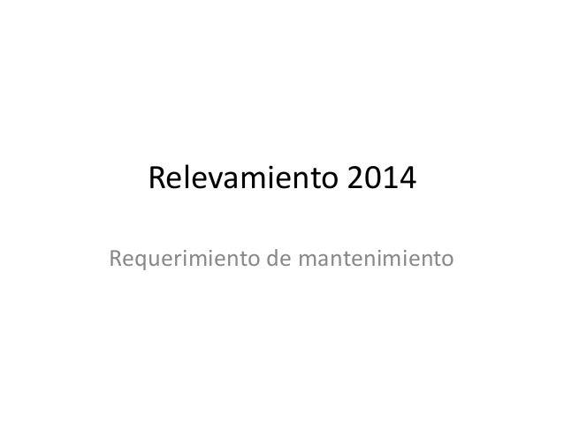 Relevamiento 2014 Requerimiento de mantenimiento