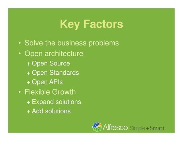 Key Factors • Solve the business problems • Open architecture + Open Source + Open Standards + Open APIs  • Flexible Growt...