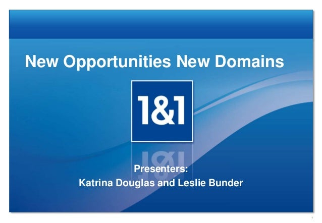 New Opportunities New Domains Presenters: Katrina Douglas and Leslie Bunder 1