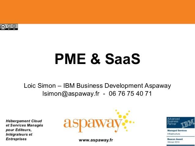 Hébergement Cloud et Services Managés pour Editeurs, Intégrateurs et Entreprises PME & SaaS Loic Simon – IBM Business Deve...