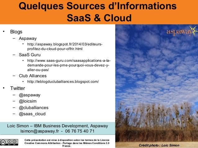 Quelques Sources d'Informations SaaS & Cloud • Blogs – Aspaway • http://aspaway.blogspot.fr/2014/03/editeurs- profitez-du-...