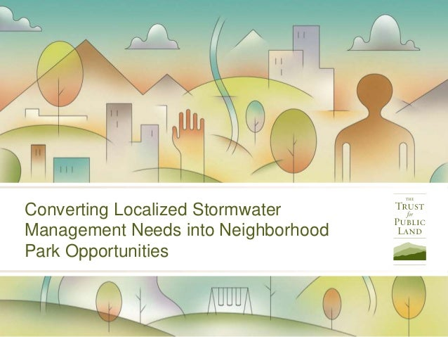 Converting Localized Stormwater Management Needs into Neighborhood Park Opportunities