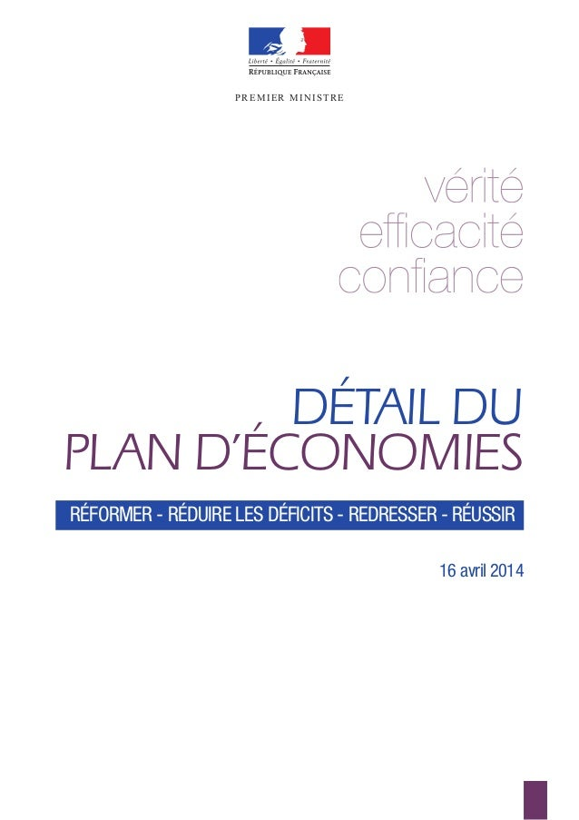 PREMIER MINISTREPREMIER MINISTRE DÉTAIL DU PLAN D'ÉCONOMIES 16 avril 2014 RÉFORMER - RÉDUIRE LES DÉFICITS - REDRESSER - RÉ...
