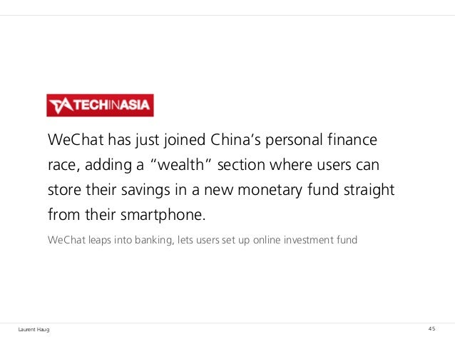Laurent Haug 45 WeChat leaps into banking, lets users set up online investment fund WeChat has just joined China's persona...