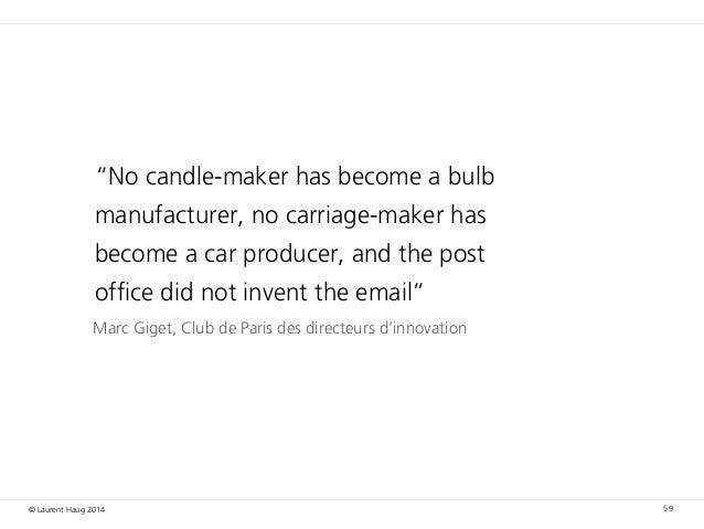 """© Laurent Haug 2014 59 Marc Giget, Club de Paris des directeurs d'innovation """"No candle-maker has become a bulb manufactur..."""