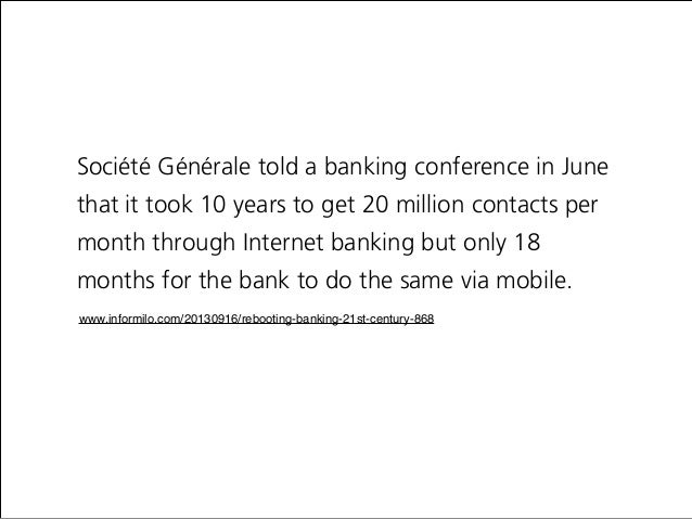 Jack Welch Change before you have to. Société Générale told a banking conference in June that it took 10 years to get 20 m...