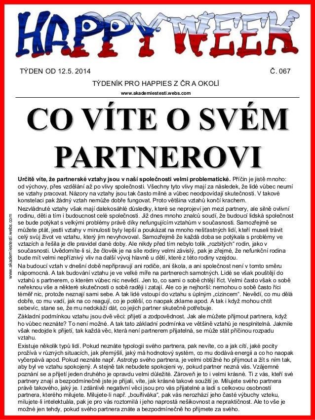 www.akademiestesti.webs.com TÝDEN OD 12.5. 2014 Č. 067 TÝDENÍK PRO HAPPIES Z ČR A OKOLÍ www.akademiestesti.webs.com Určitě...
