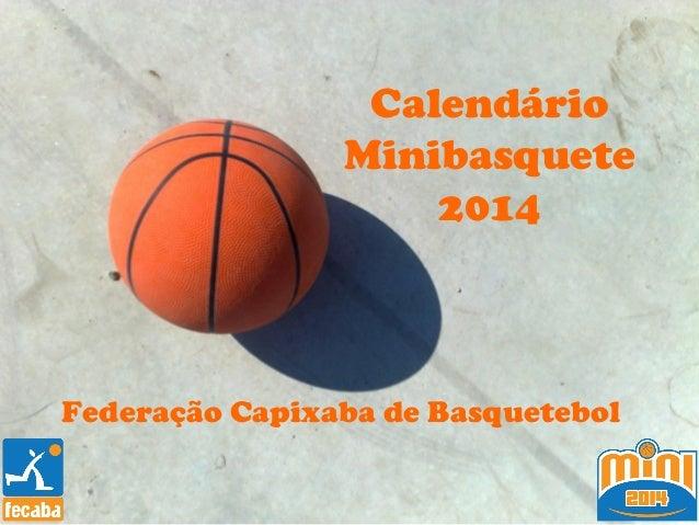 Calendário Minibasquete 2014 Federação Capixaba de Basquetebol