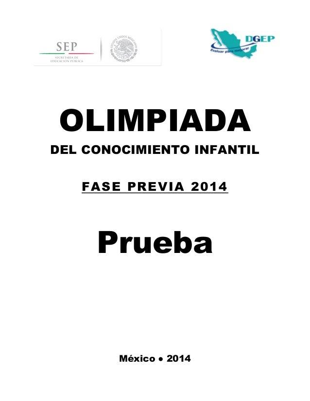 OLIMPIADA DEL CONOCIMIENTO INFANTIL FASE PREVIA 2014 Prueba México ● 2014